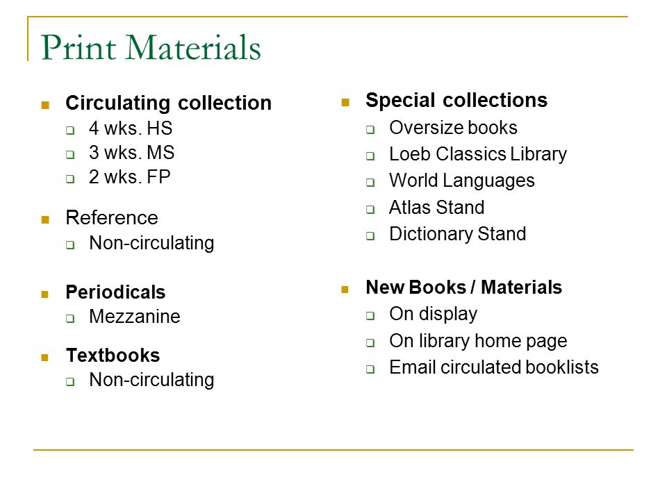 Print Materials Special collections Circulating collection Reference