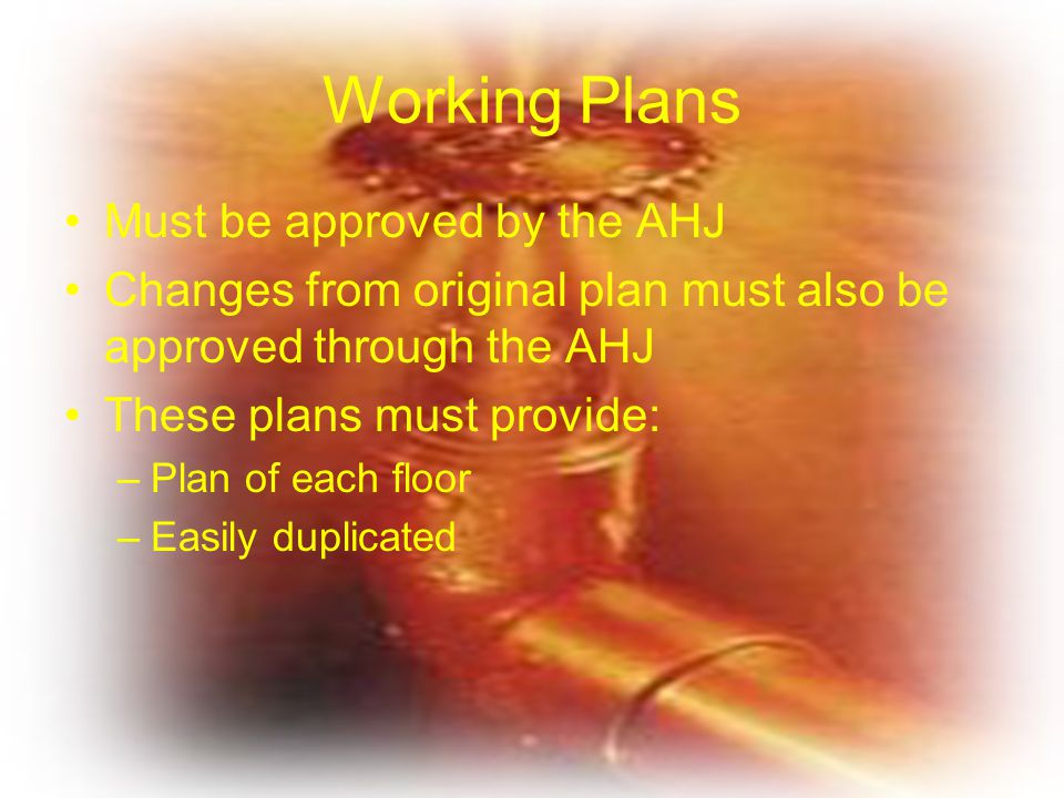 Working Plans Must be approved by the AHJ