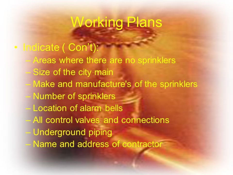Working Plans Indicate ( Con't): Areas where there are no sprinklers