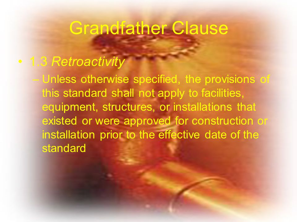 Grandfather Clause 1.3 Retroactivity