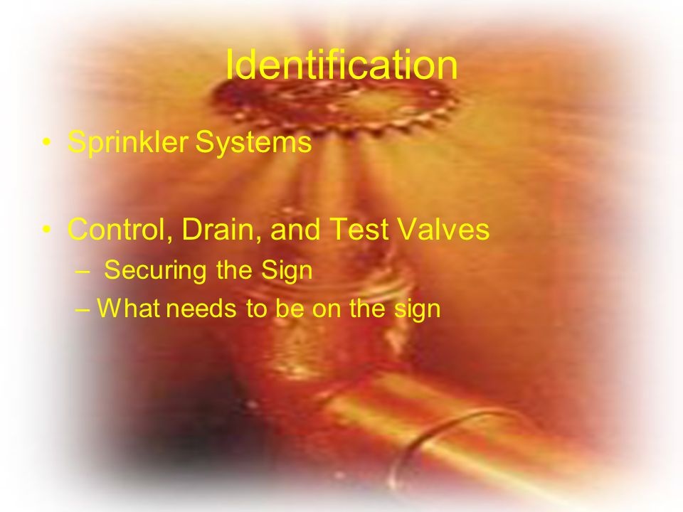 Identification Sprinkler Systems Control, Drain, and Test Valves