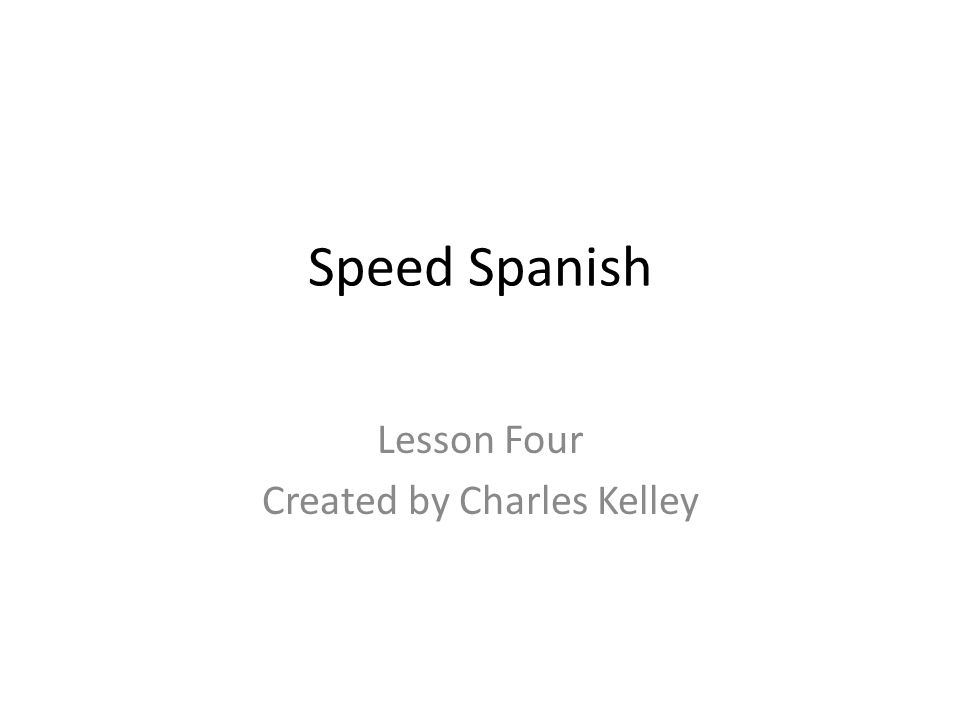 Lesson Four Created by Charles Kelley