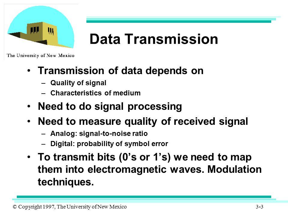 Data Transmission Transmission of data depends on