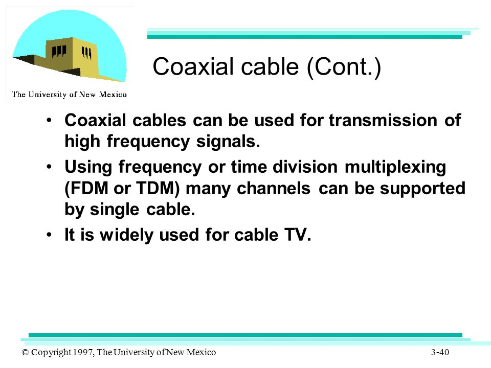 Coaxial cable (Cont.) Coaxial cables can be used for transmission of high frequency signals.
