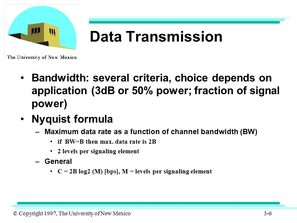 Data Transmission Bandwidth: several criteria, choice depends on application (3dB or 50% power; fraction of signal power)