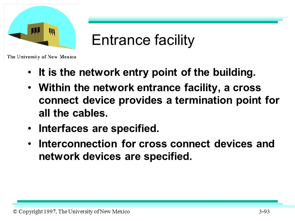 Entrance facility It is the network entry point of the building.