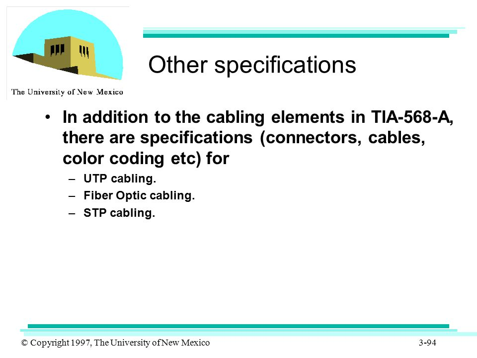 Other specifications In addition to the cabling elements in TIA-568-A, there are specifications (connectors, cables, color coding etc) for.