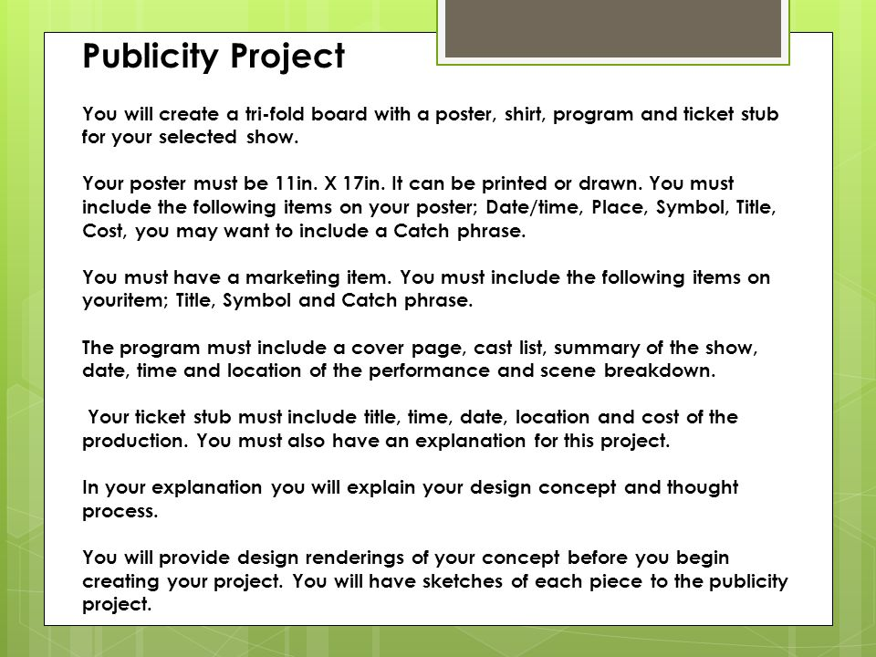 Publicity Project You will create a tri-fold board with a poster, shirt, program and ticket stub for your selected show.