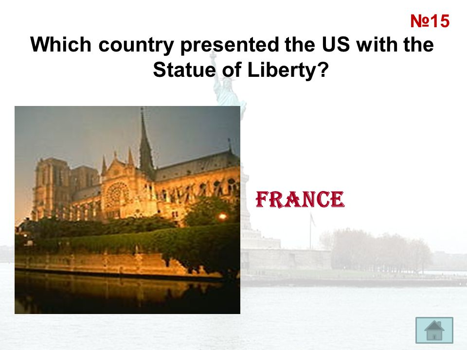 Which country presented the US with the Statue of Liberty