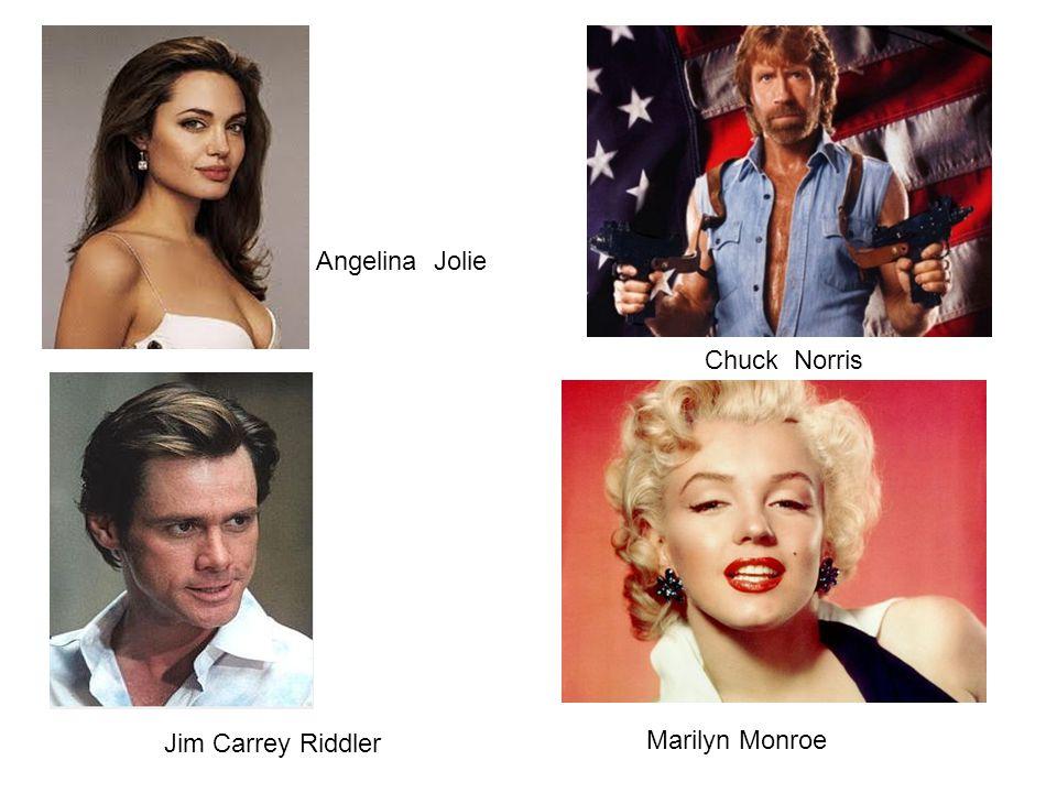 Angelina Jolie Chuck Norris Jim Carrey Riddler Marilyn Monroe