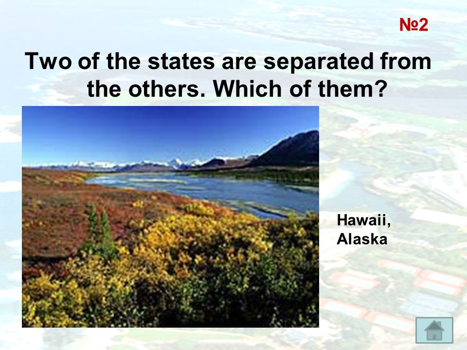 Two of the states are separated from the others. Which of them