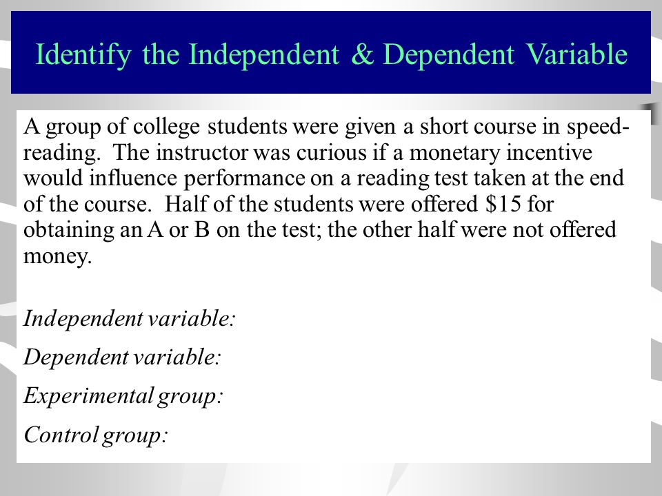 Identify the Independent & Dependent Variable