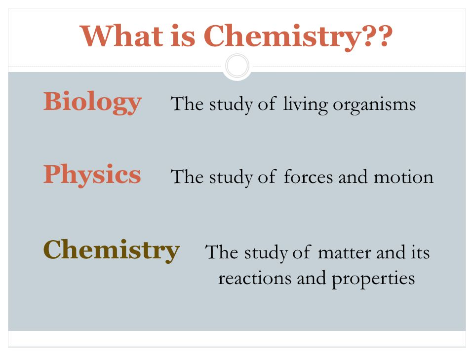 What is Chemistry Biology The study of living organisms