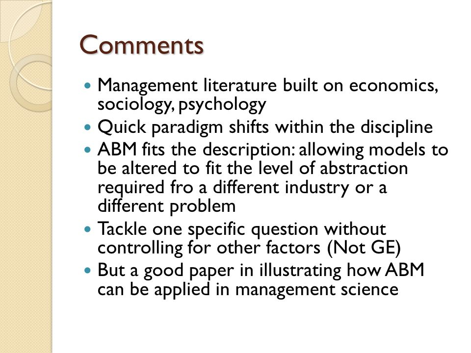 Comments Management literature built on economics, sociology, psychology. Quick paradigm shifts within the discipline.