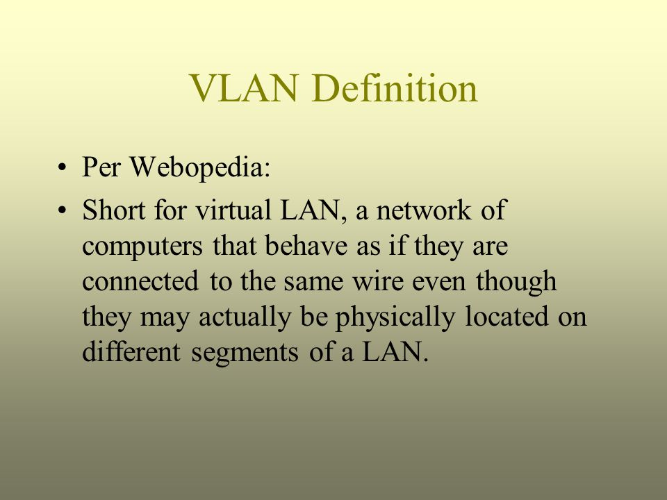VLAN Definition Per Webopedia: