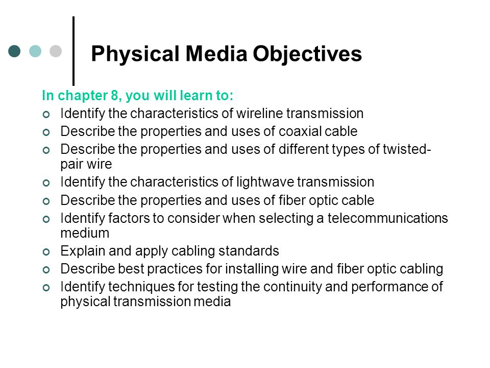 Physical Media Objectives