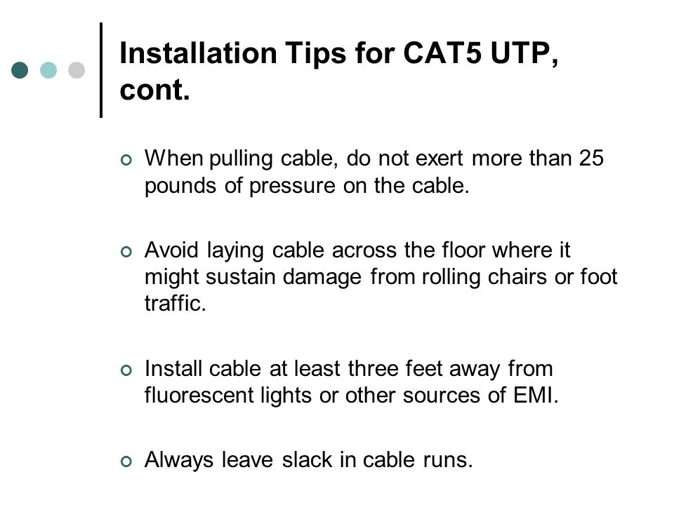 Installation Tips for CAT5 UTP, cont.
