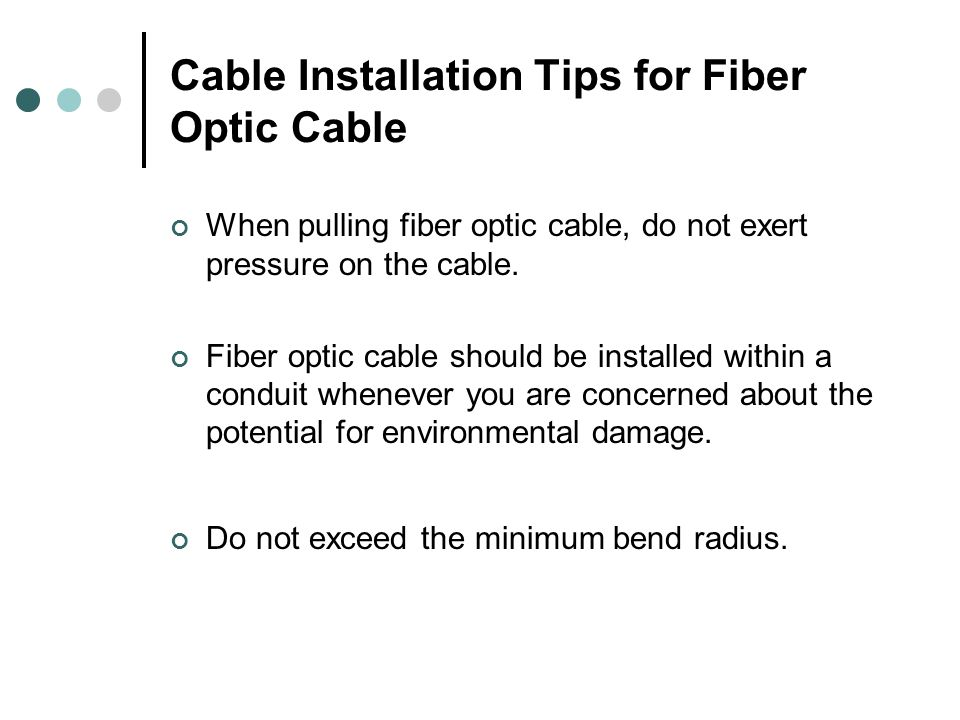 Cable Installation Tips for Fiber Optic Cable