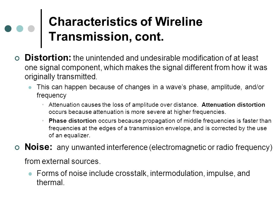 Characteristics of Wireline Transmission, cont.