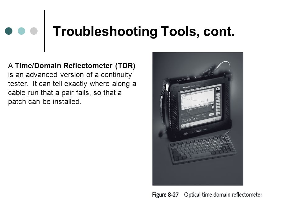 Troubleshooting Tools, cont.