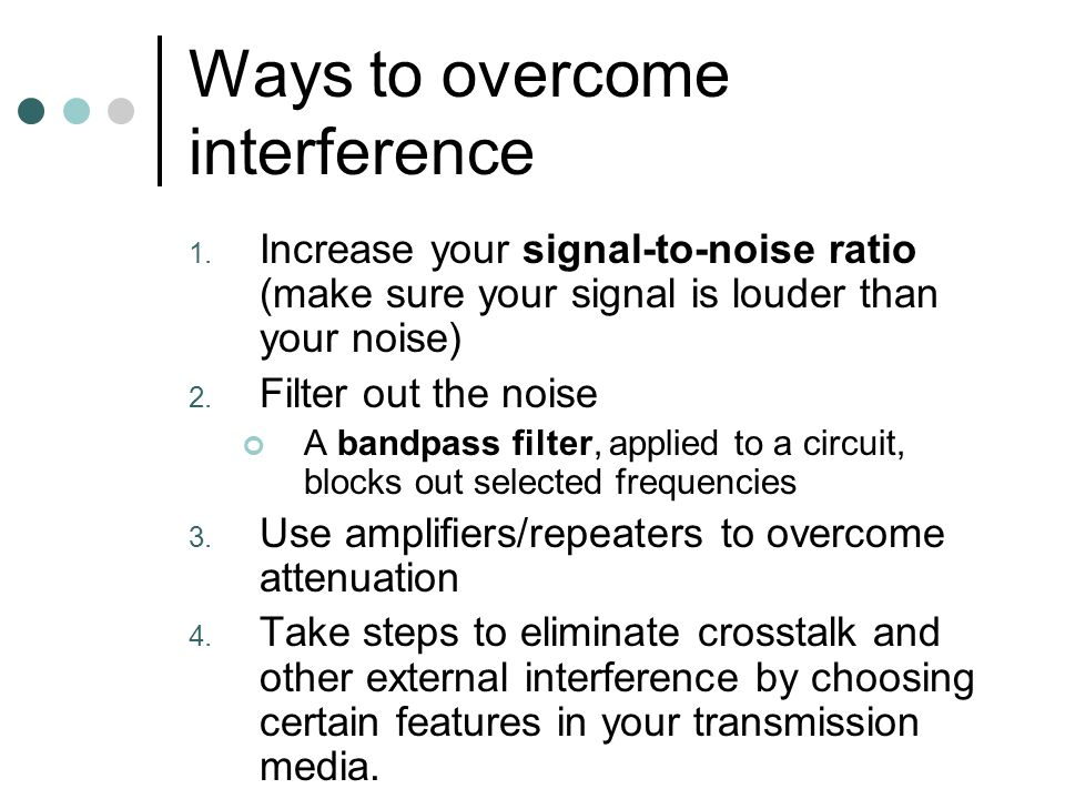 Ways to overcome interference