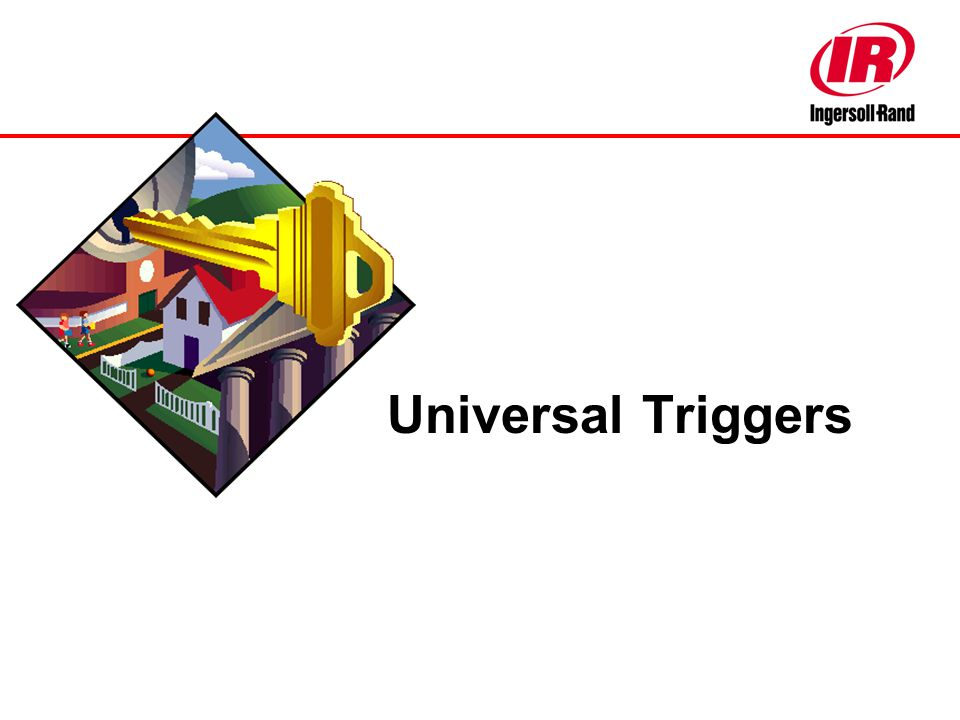 Universal Triggers 16th-17th June 2003 Carmel Indiana