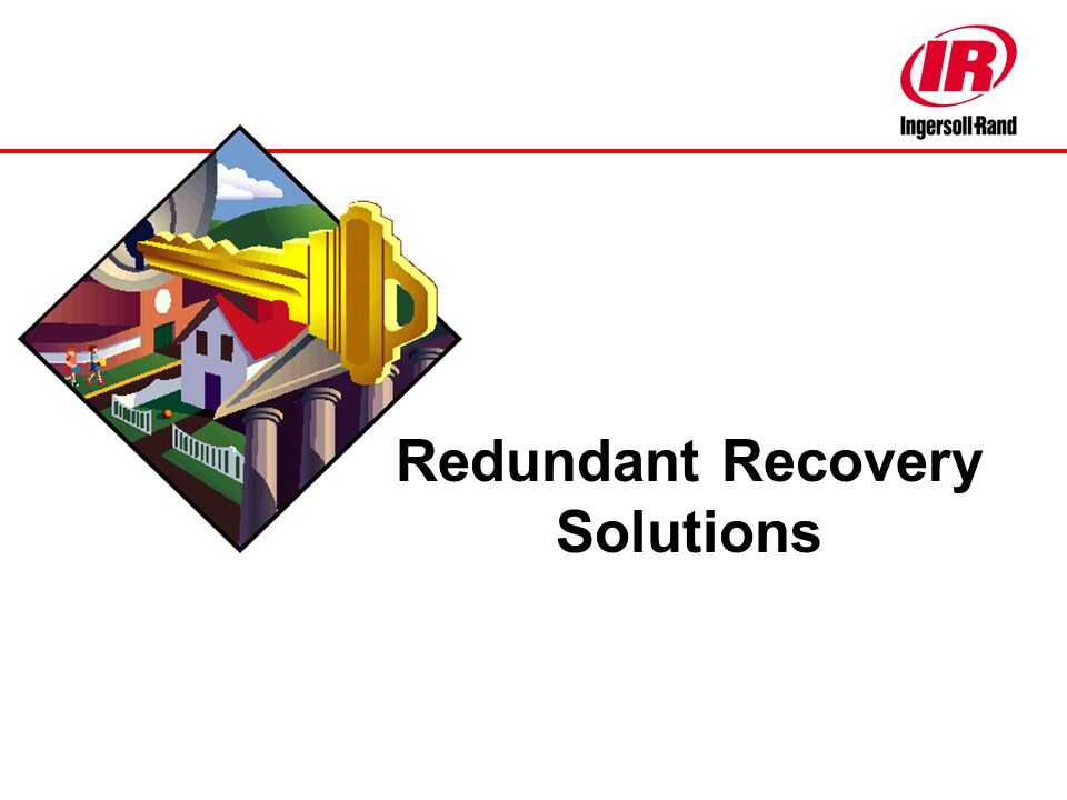 Redundant Recovery Solutions