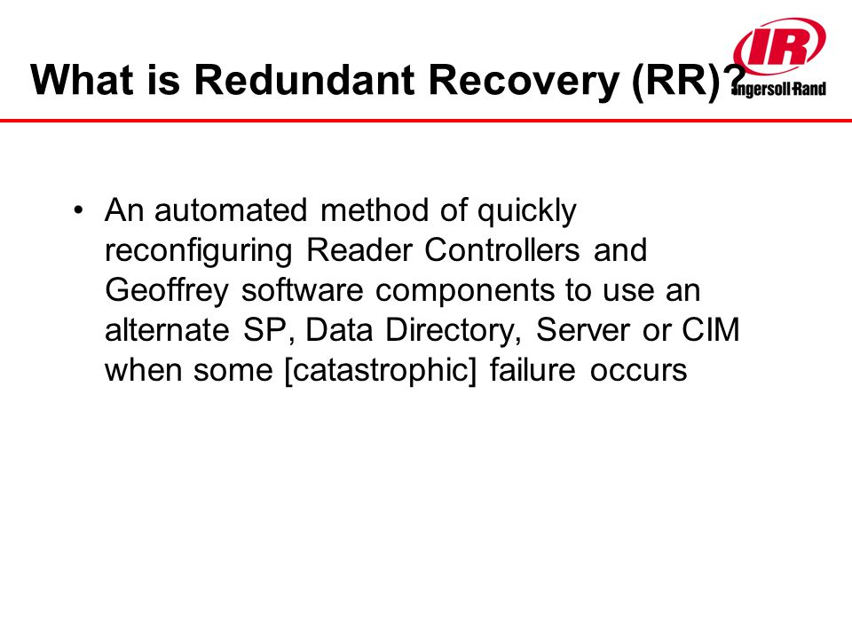 What is Redundant Recovery (RR)