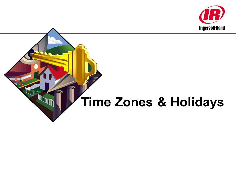 Time Zones & Holidays 16th-17th June 2003 Carmel Indiana