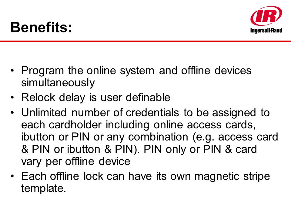Benefits: Program the online system and offline devices simultaneously
