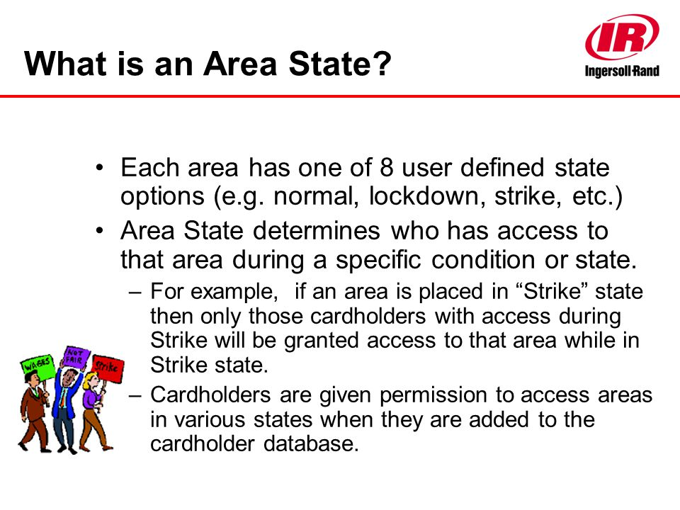 What is an Area State Each area has one of 8 user defined state options (e.g. normal, lockdown, strike, etc.)