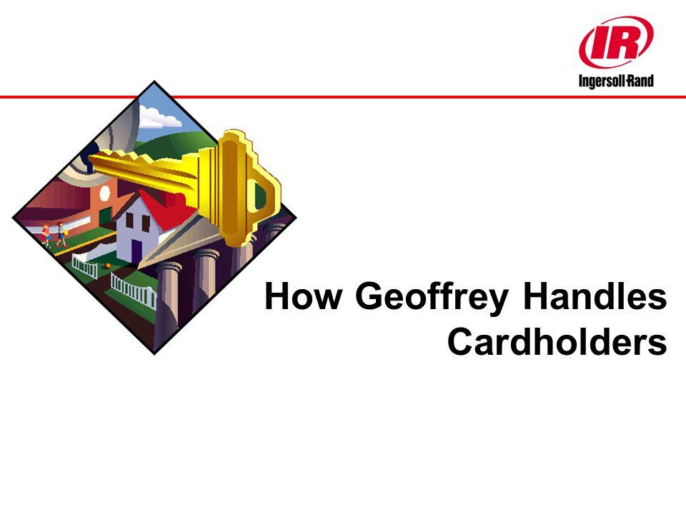 How Geoffrey Handles Cardholders