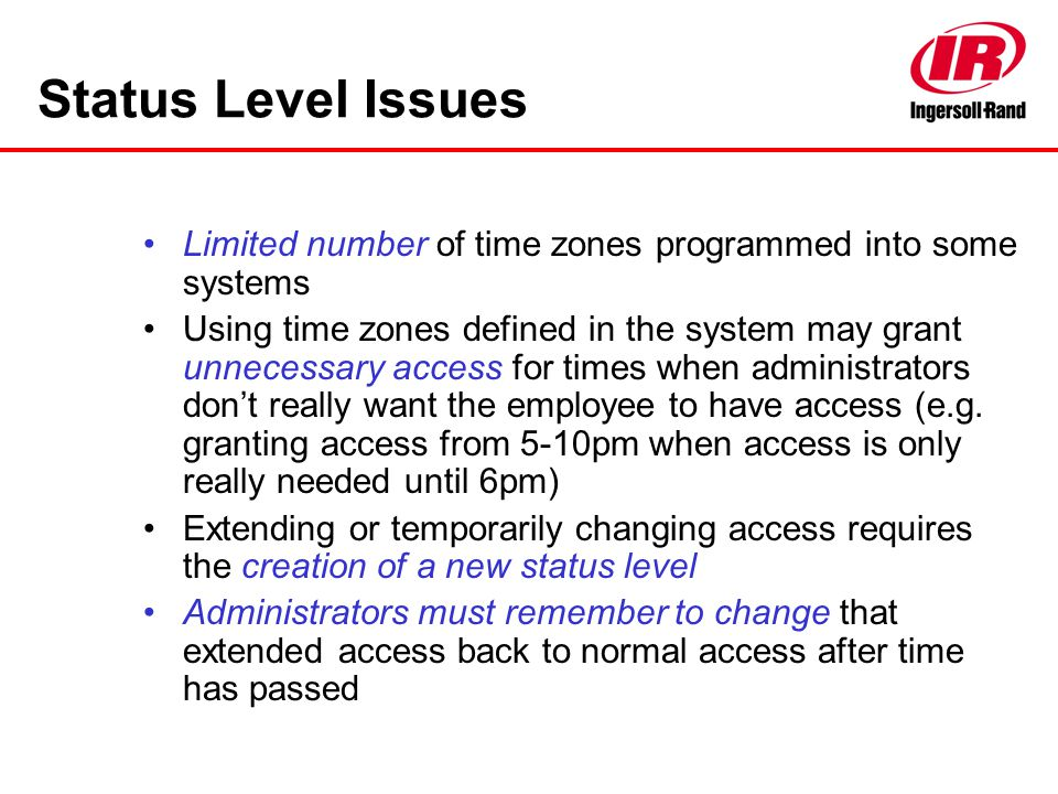 Status Level Issues Limited number of time zones programmed into some systems.