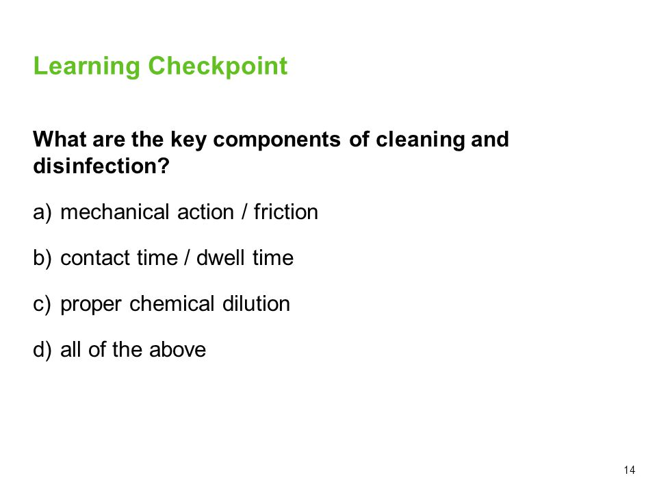 Learning Checkpoint What are the key components of cleaning and