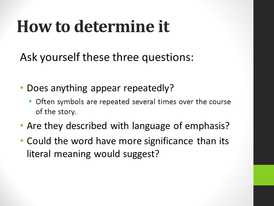 How to determine it Ask yourself these three questions: