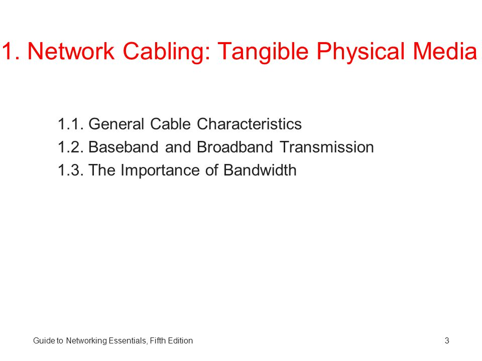 1. Network Cabling: Tangible Physical Media