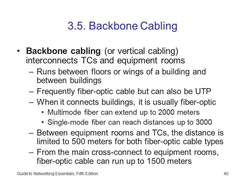 3.5. Backbone Cabling Backbone cabling (or vertical cabling) interconnects TCs and equipment rooms.