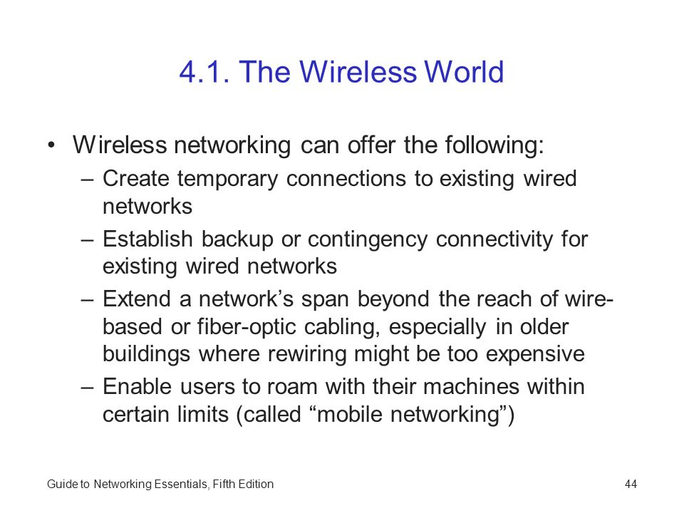 4.1. The Wireless World Wireless networking can offer the following: