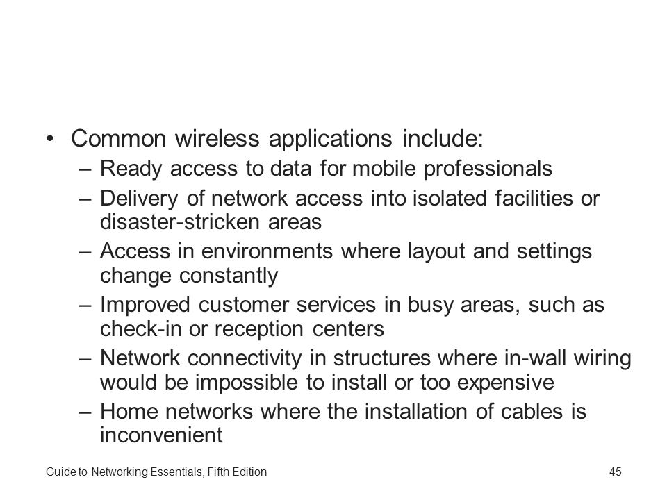 Common wireless applications include: