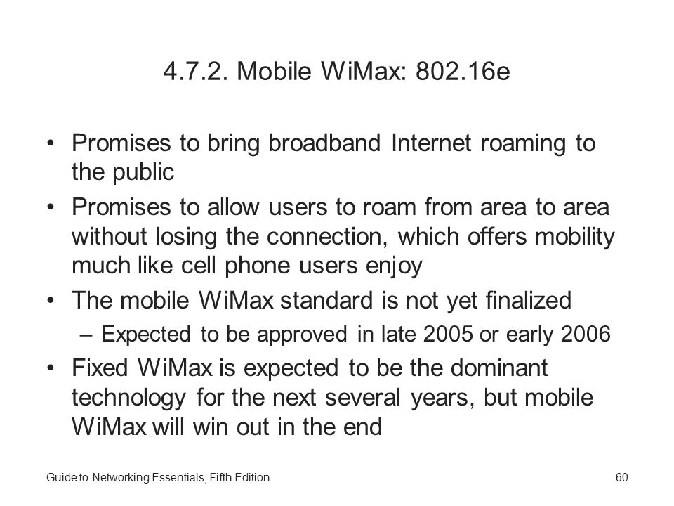 4.7.2. Mobile WiMax: 802.16e Promises to bring broadband Internet roaming to the public.