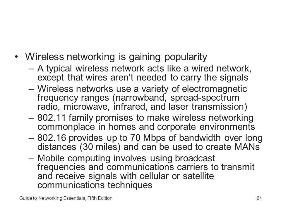 Wireless networking is gaining popularity