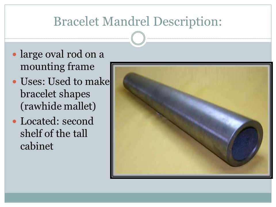 Bracelet Mandrel Description: