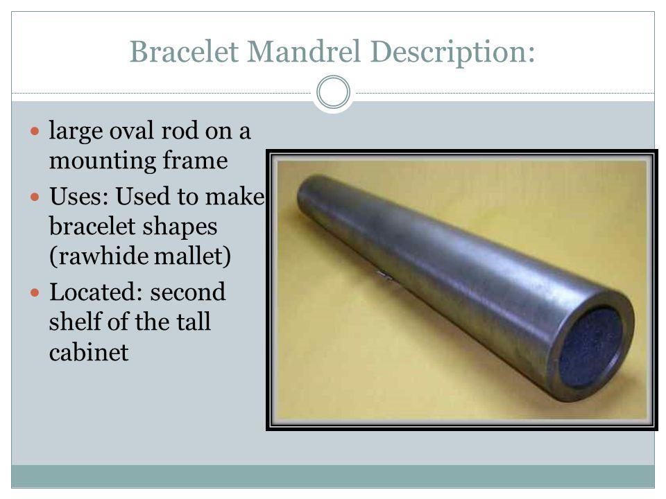 Bracelet Mandrel Description: