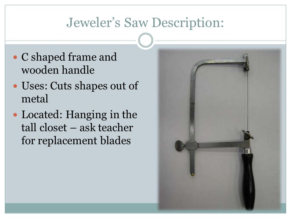 Jeweler's Saw Description: