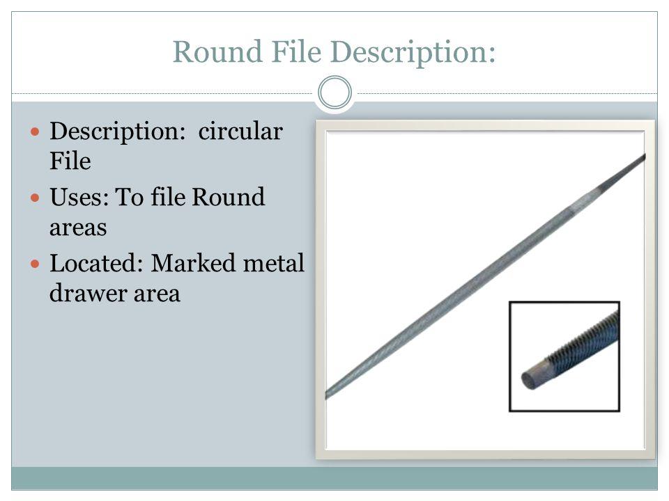 Round File Description: