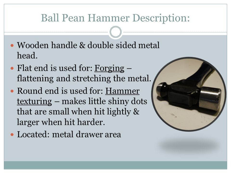 Ball Pean Hammer Description: