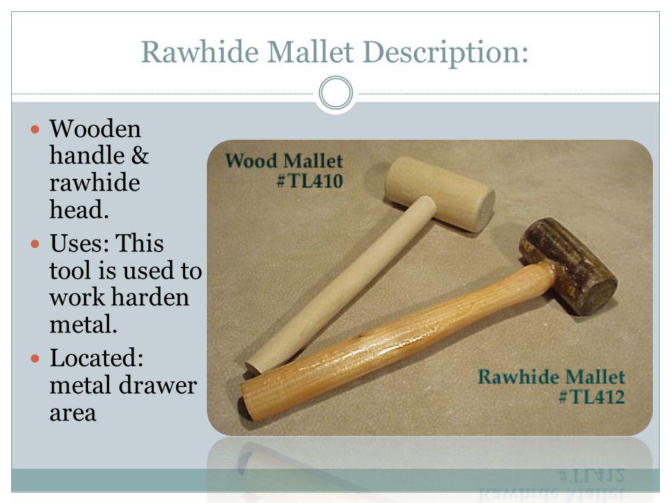 Rawhide Mallet Description: