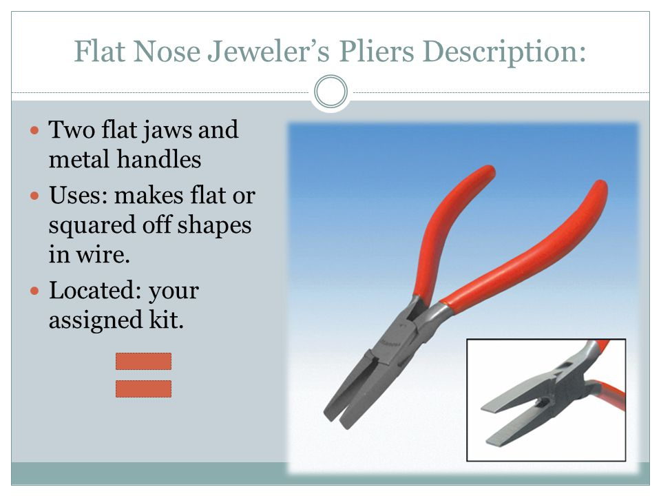 Flat Nose Jeweler's Pliers Description: