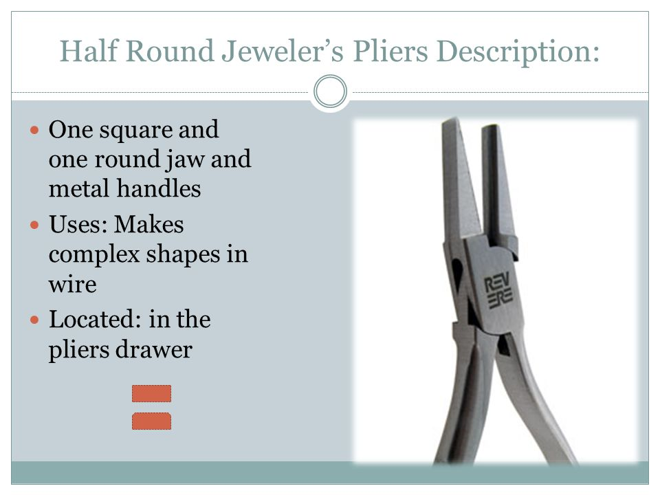 Half Round Jeweler's Pliers Description: