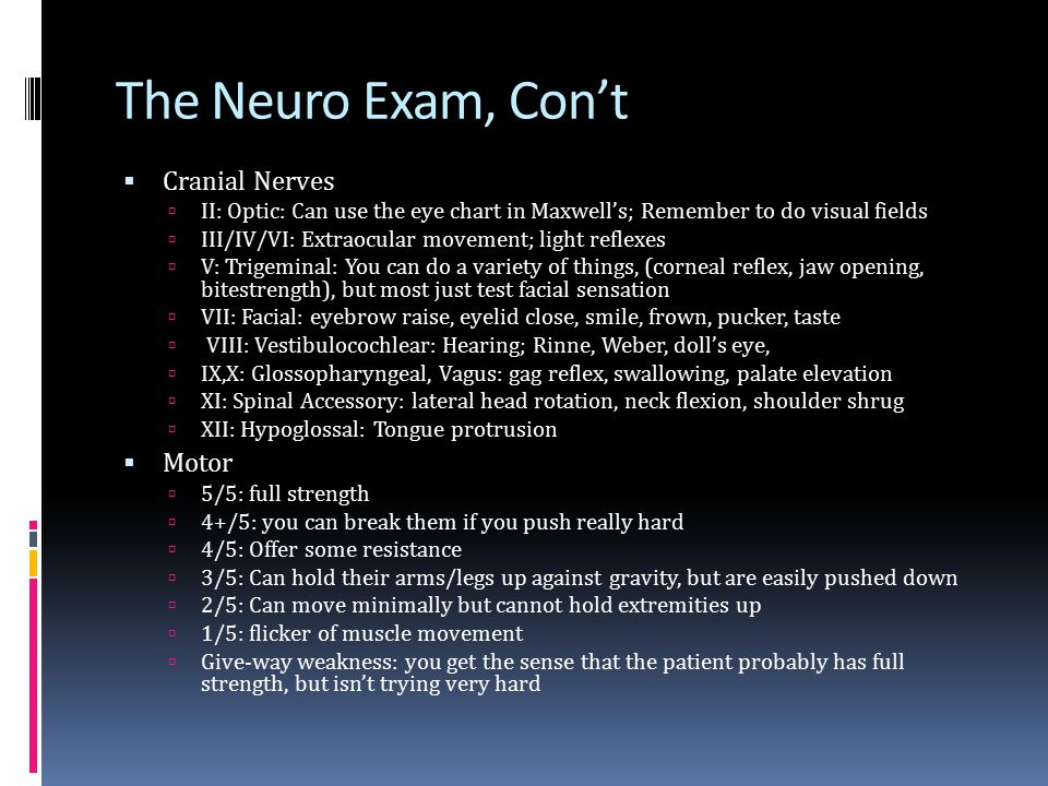 The Neuro Exam, Con't Cranial Nerves Motor